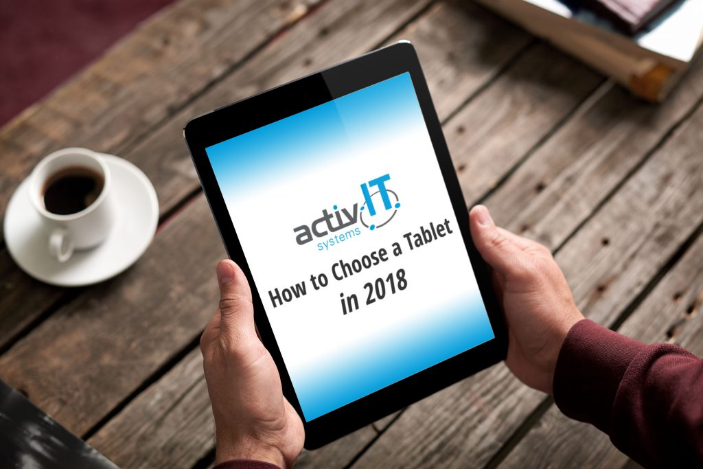 activIT systems - How to Choose a Tablet in 2018
