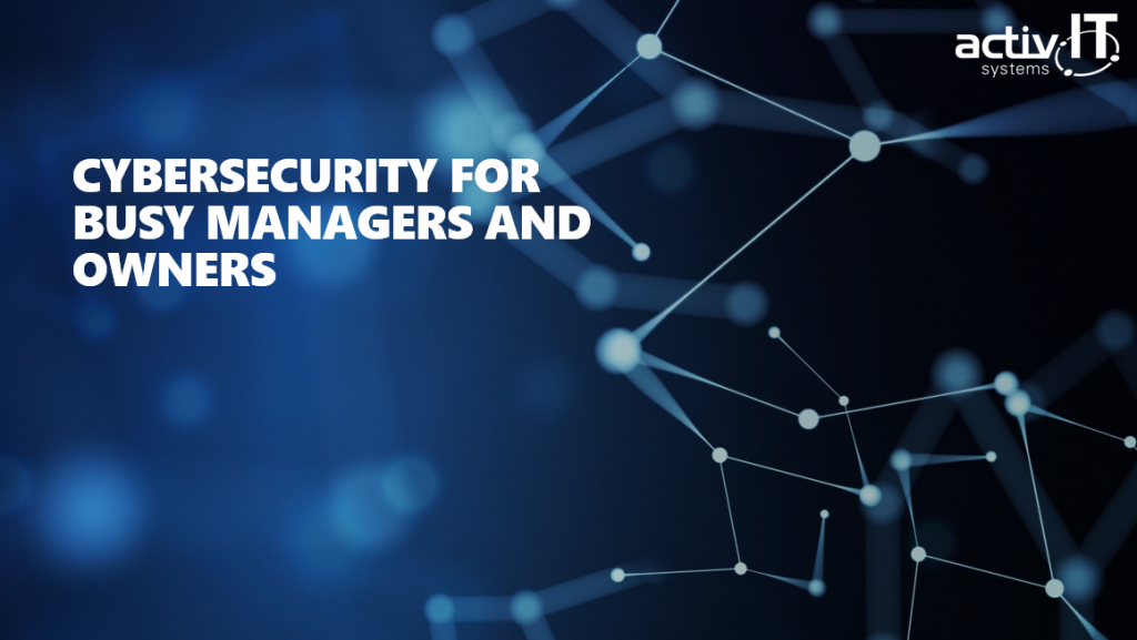 Free virtual cyber workshops for busy managers and owners - activIT systems